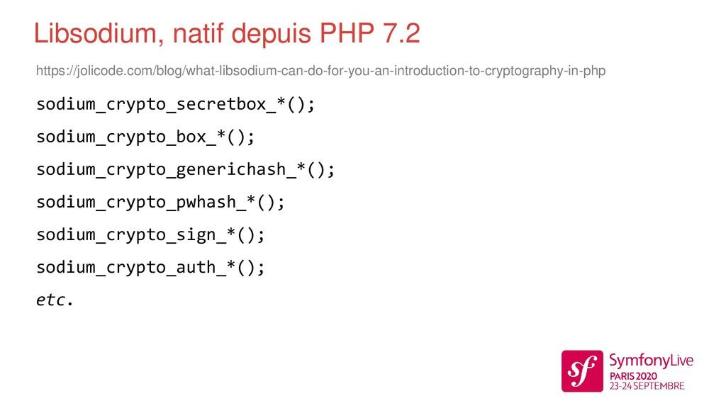 Libsodium, natif depuis PHP 7.2 sodium_crypto_s...