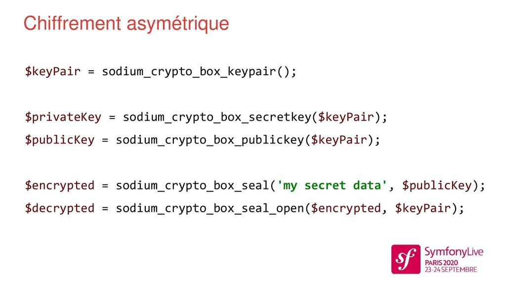 Chiffrement asymétrique $keyPair = sodium_crypt...