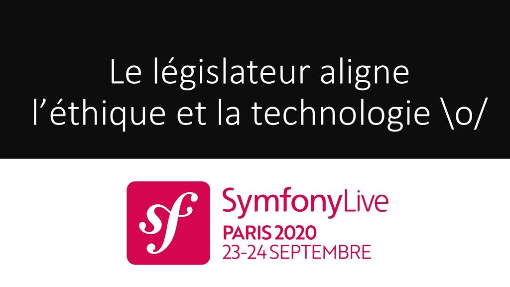 Le législateur aligne l'éthique et la technolog...