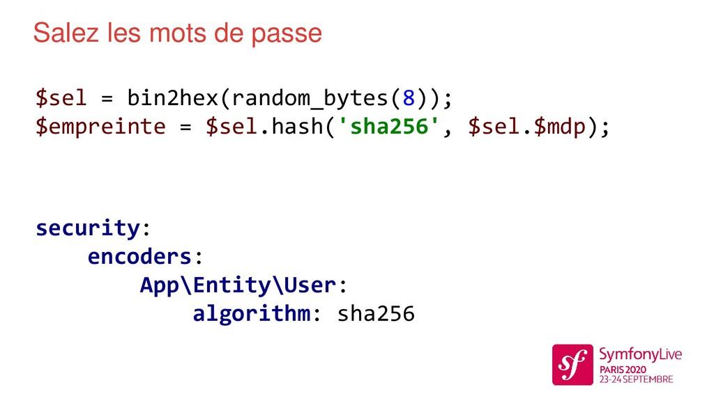 Salez les mots de passe $sel = bin2hex(random_b...