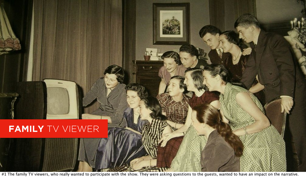 FAMILY TV VIEWER #1 The family TV viewers, who ...