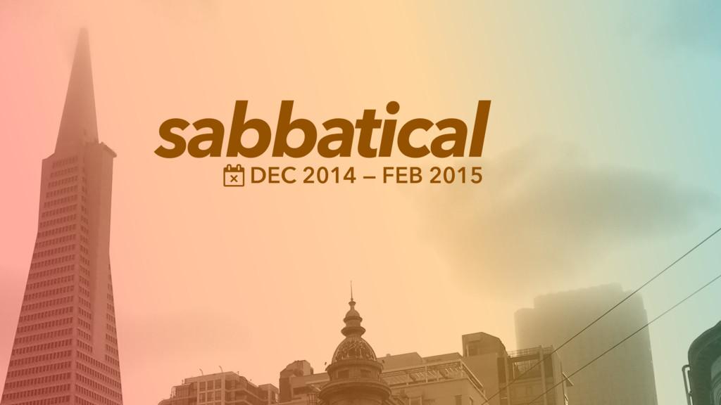 sabbatical DEC 2014 — FEB 2015 Ɍ