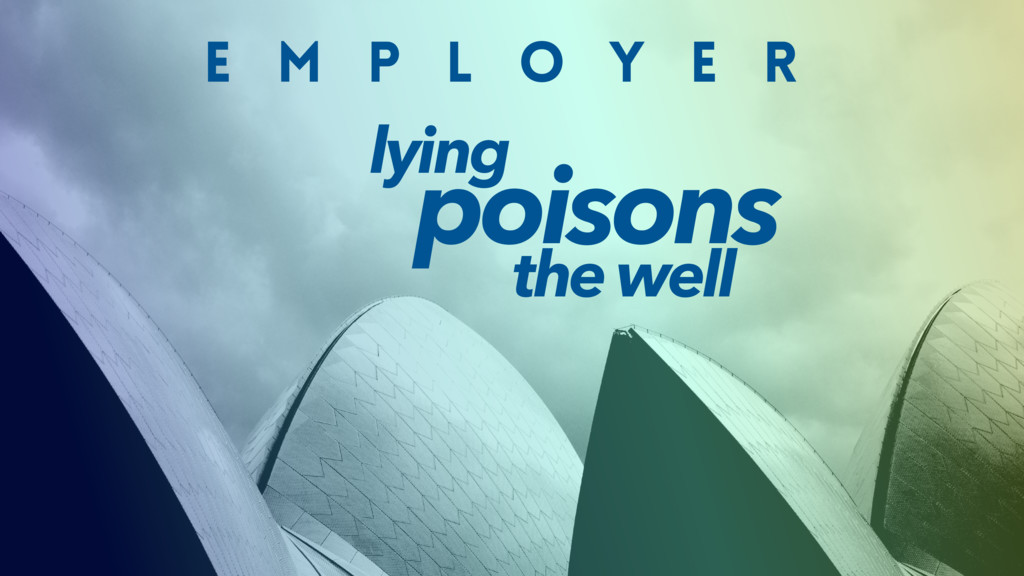 E M P L O Y E R lying poisons the well