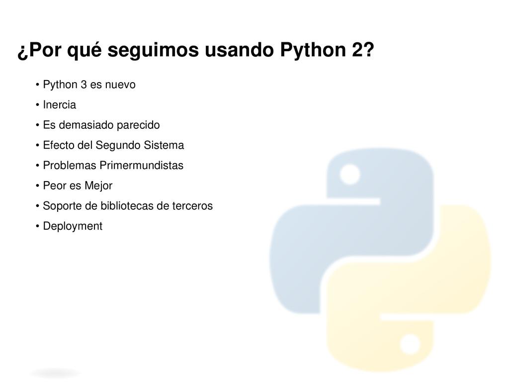 ¿Por qué seguimos usando Python 2? • Python 3 e...
