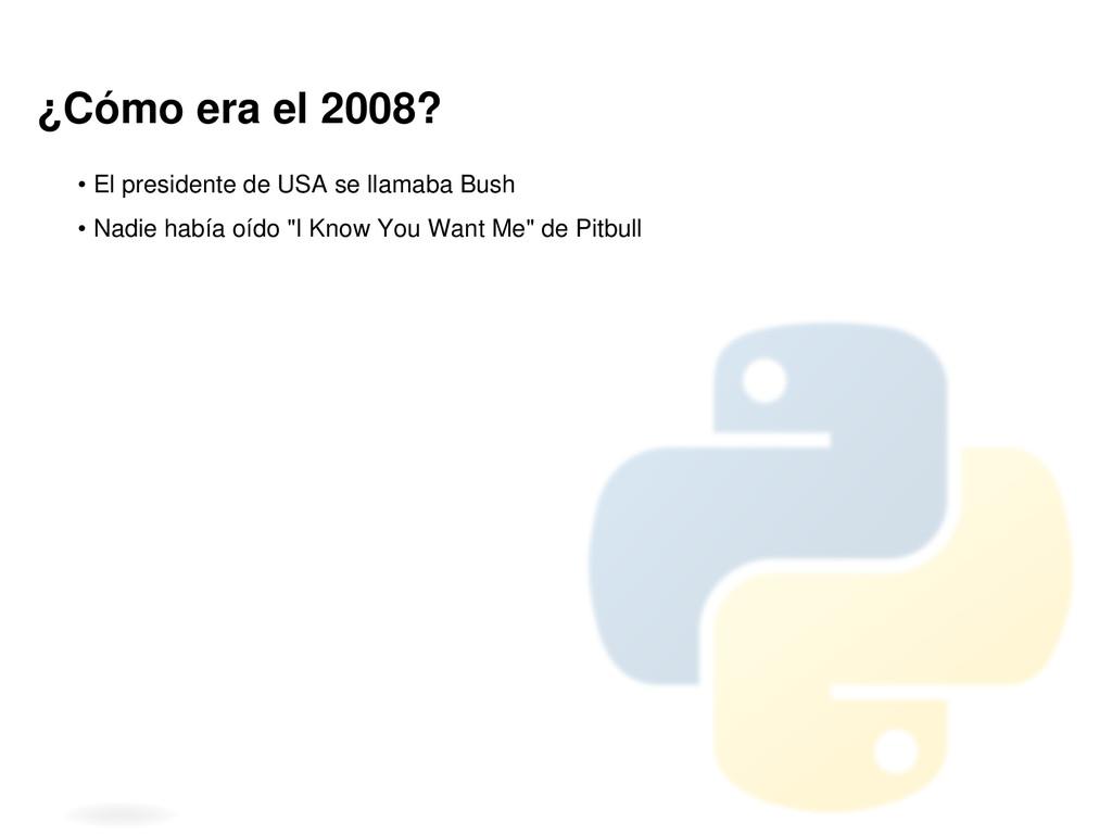 ¿Cómo era el 2008? • El presidente de USA se ll...