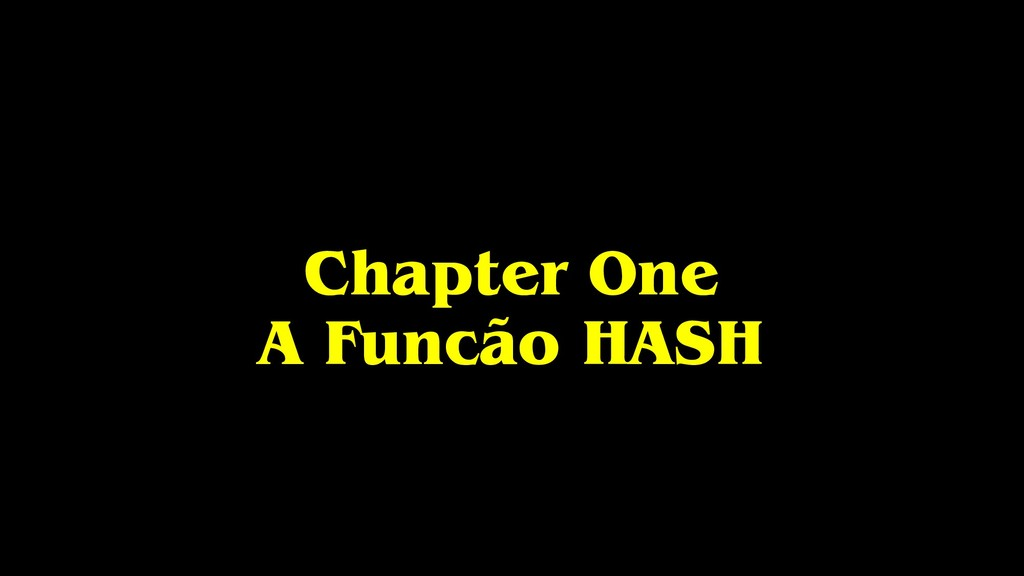 Chapter One A Funcão HASH