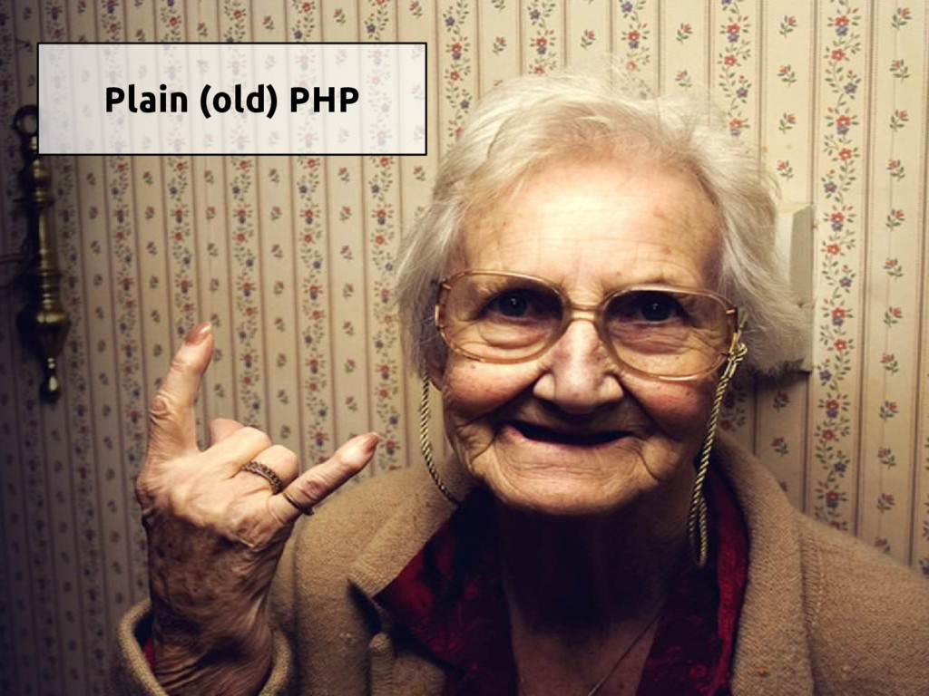 Plain (old) PHP