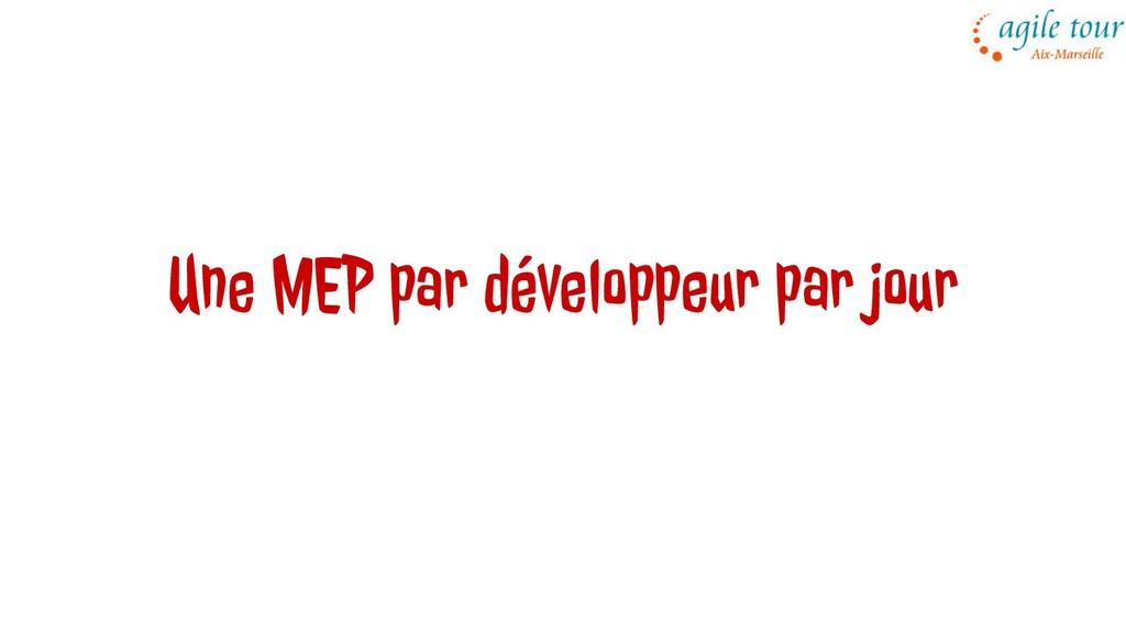 Une MEP par développeur par jour