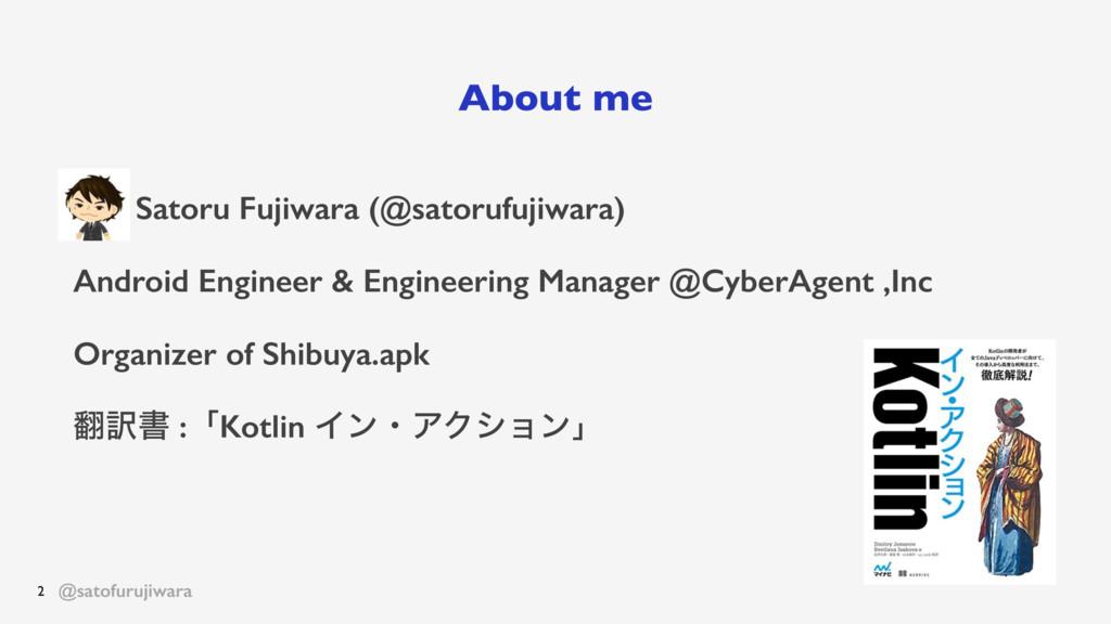 @satofurujiwara About me Satoru Fujiwara (@sato...