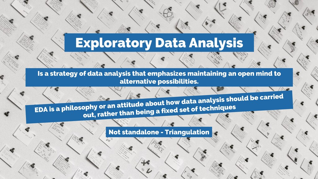Exploratory Data Analysis Is a strategy of data...