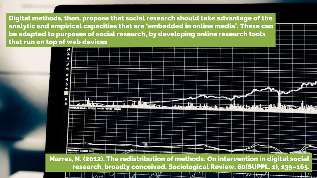 Digital methods, then, propose that social rese...