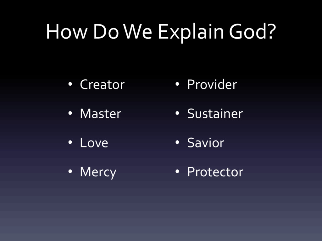How Do We Explain God? • Creator • Master • Lov...