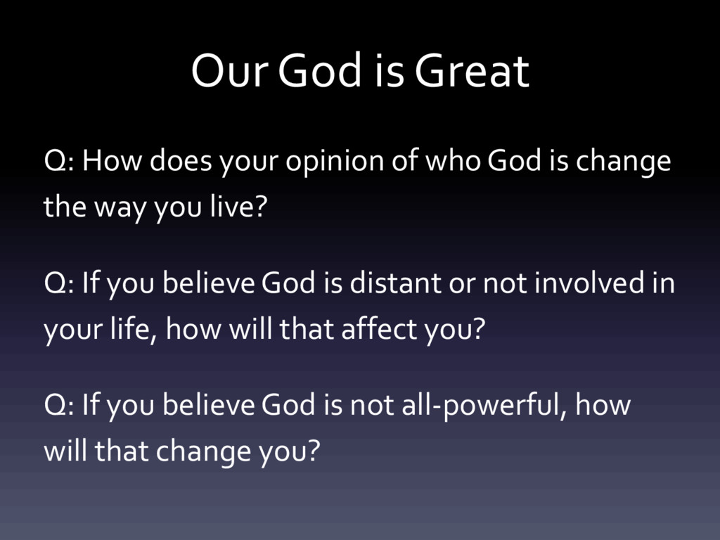 Our God is Great Q: How does your opinion of wh...