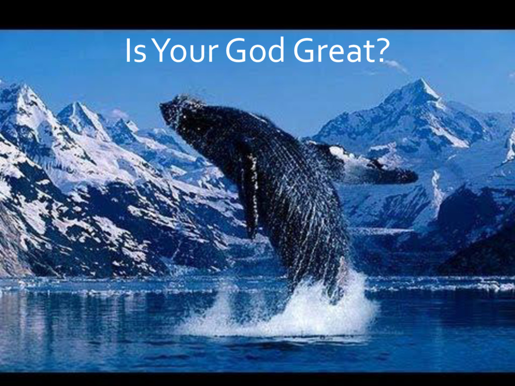 Is Your God Great?
