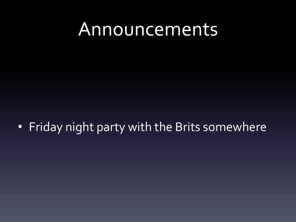 Announcements • Friday night party with the Bri...
