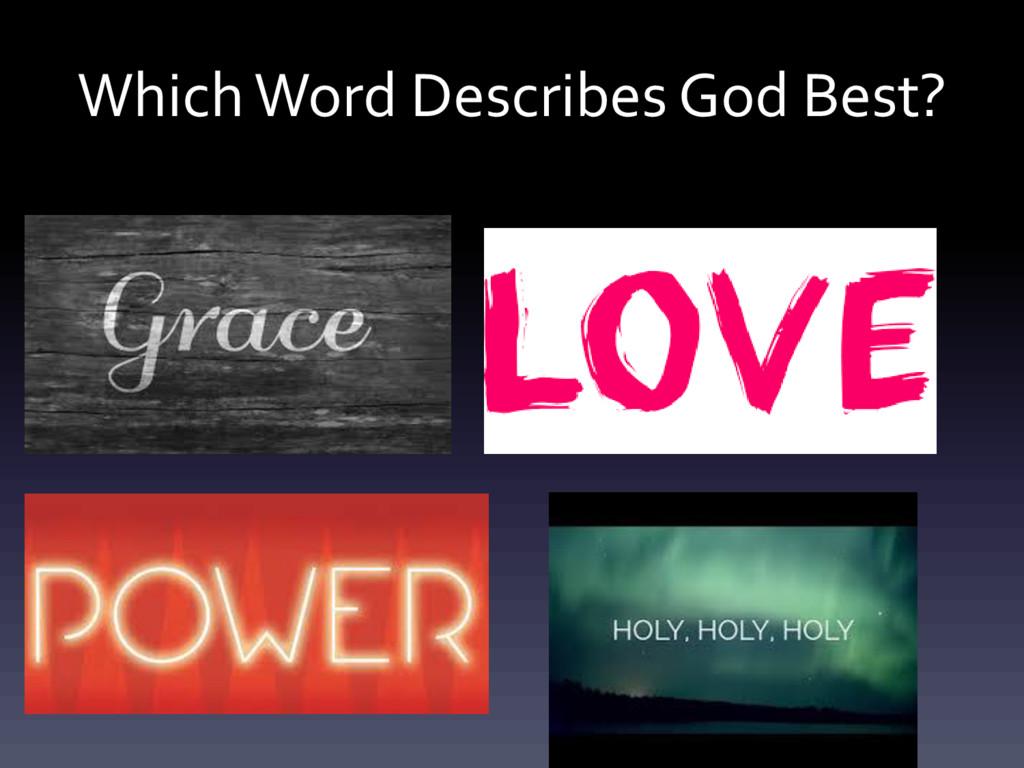 Which Word Describes God Best?