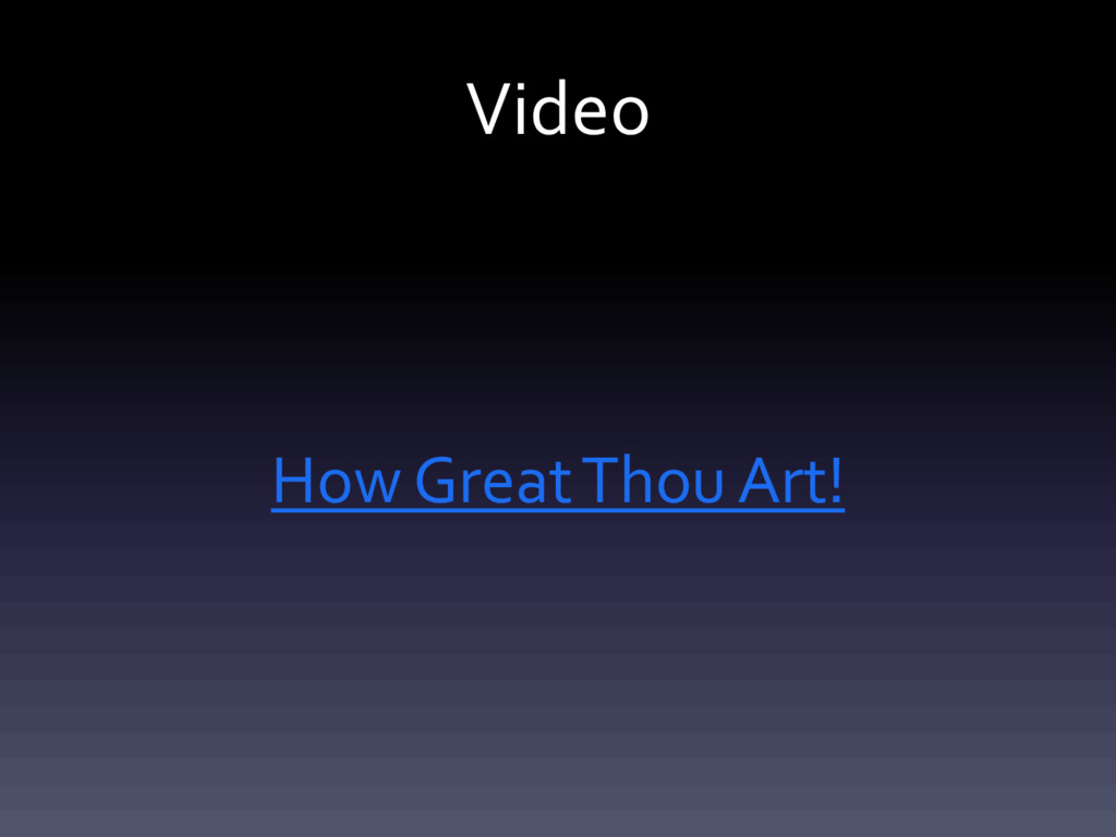 Video How Great Thou Art!