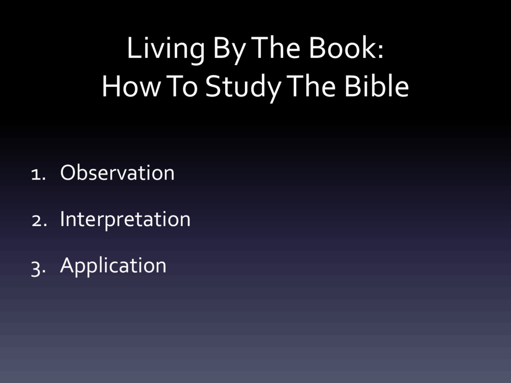 Living By The Book: How To Study The Bible 1. O...