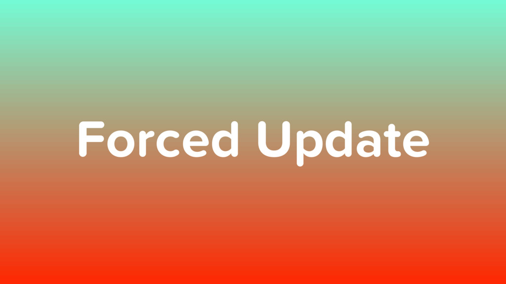 Forced Update