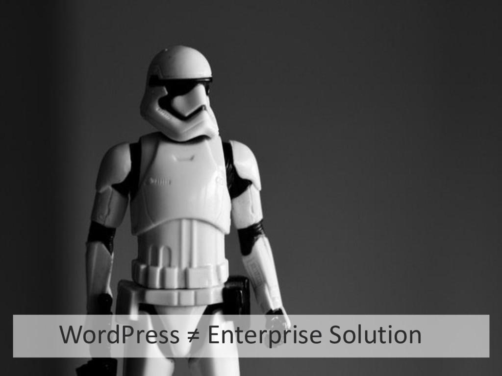 21 STARTUP X 21 WordPress ≠ Enterprise Solution