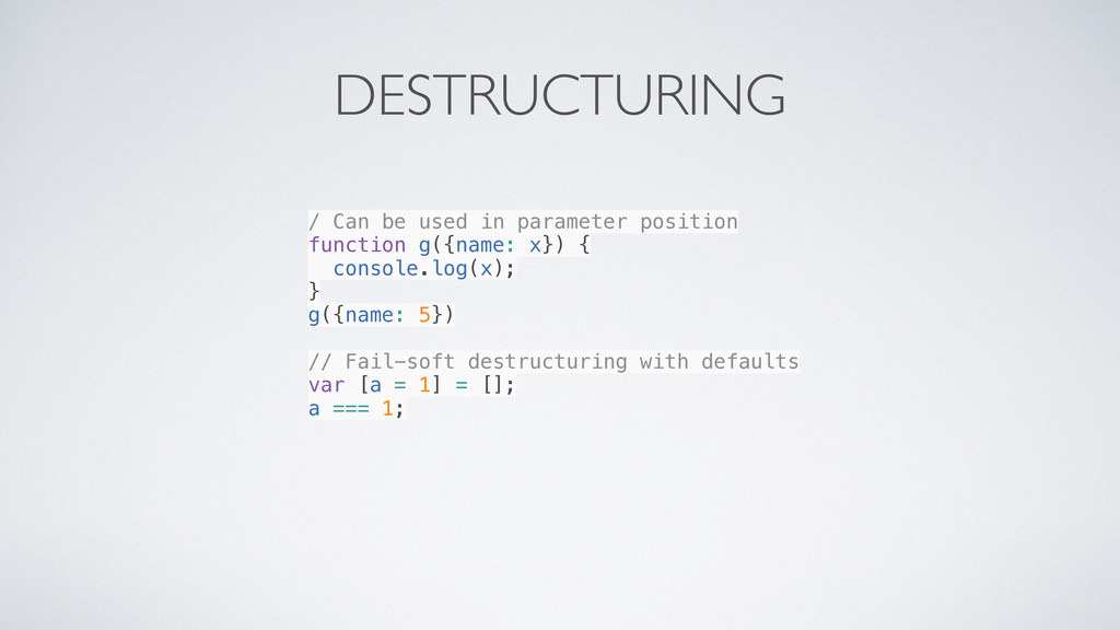 DESTRUCTURING / Can be used in parameter positi...