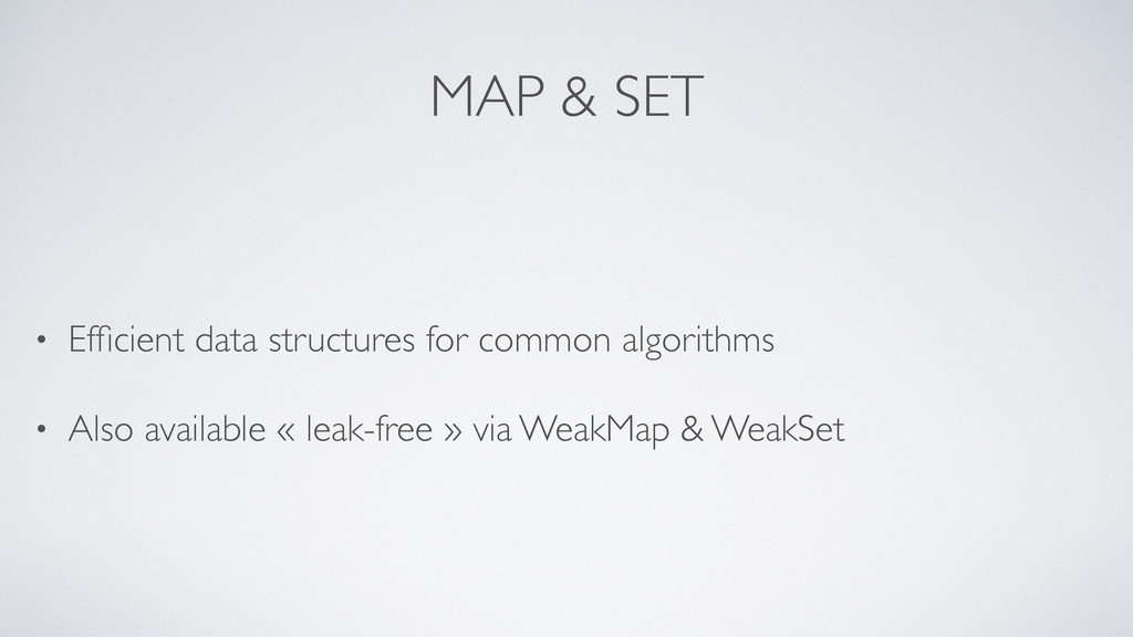 MAP & SET • Efficient data structures for common...