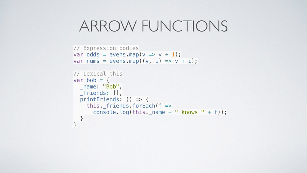 ARROW FUNCTIONS // Expression bodies var odds =...
