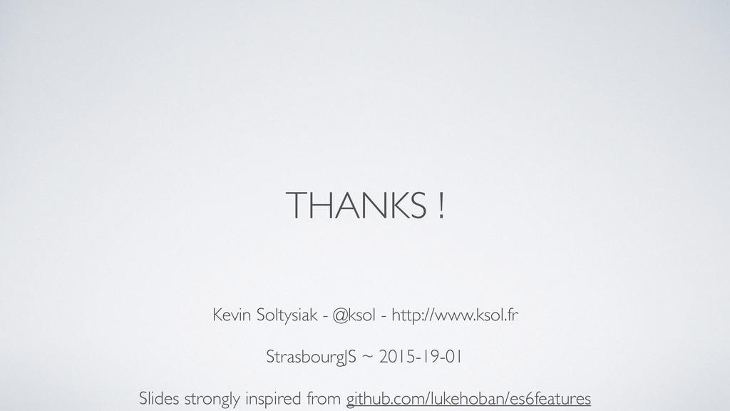 THANKS ! Kevin Soltysiak - @ksol - http://www.k...