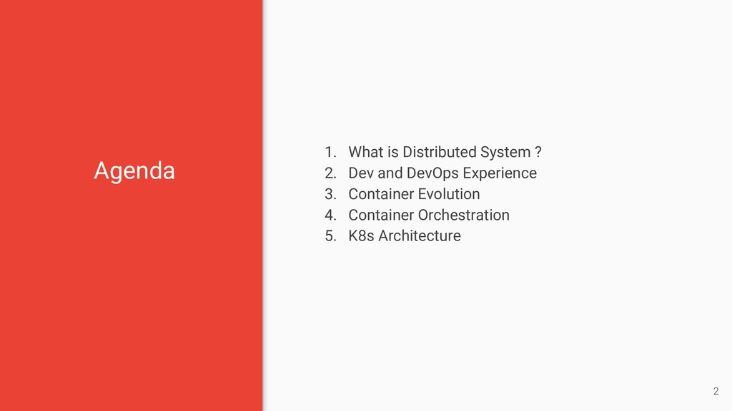 2 Agenda 1. What is Distributed System ? 2. Dev...
