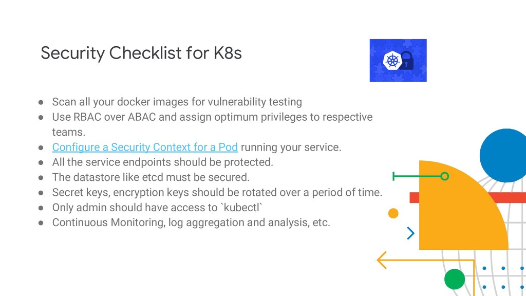 Security Checklist for K8s ● Scan all your dock...