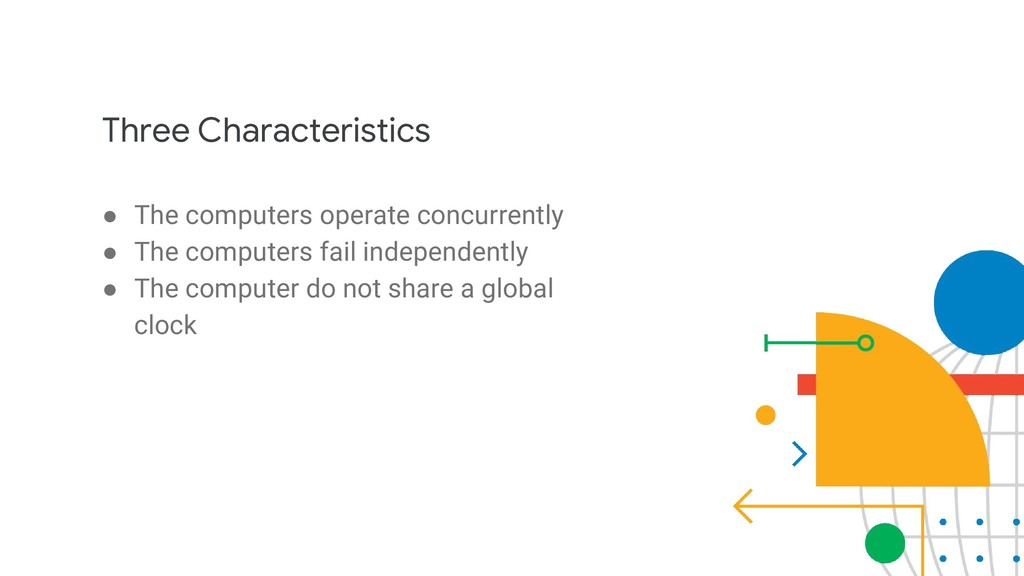 Three Characteristics ● The computers operate c...