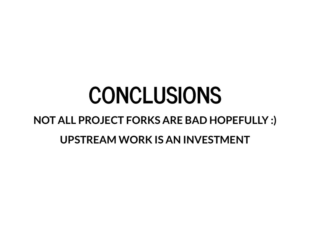 CONCLUSIONS CONCLUSIONS NOT ALL PROJECT FORKS A...