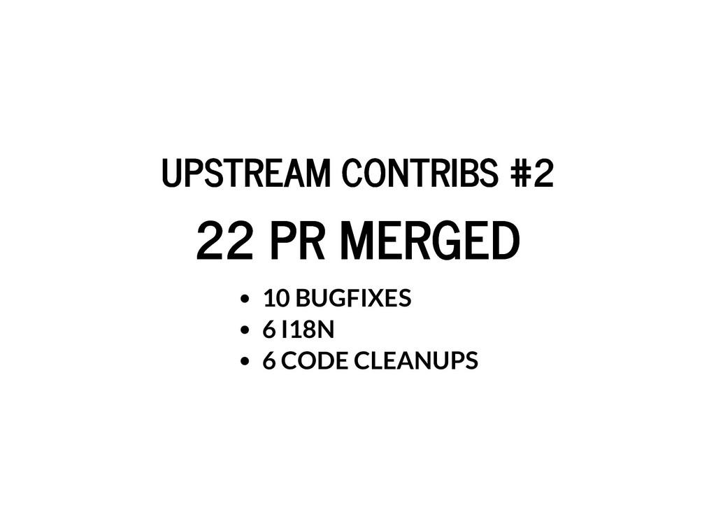 UPSTREAM CONTRIBS #2 UPSTREAM CONTRIBS #2 22 PR...