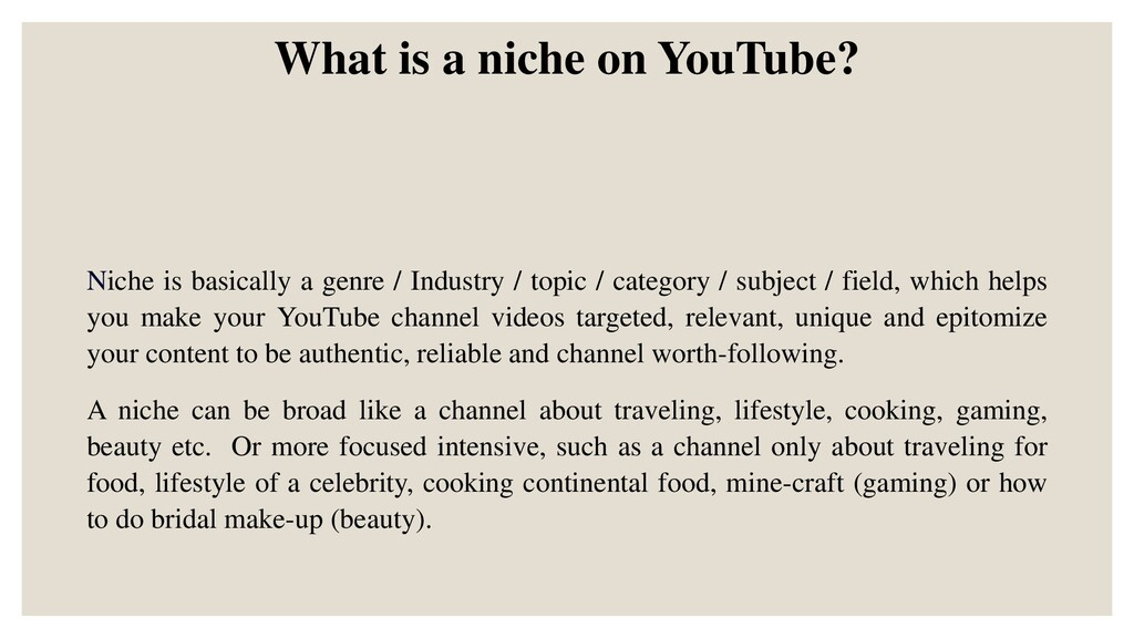 What is a niche on YouTube? Niche is basically ...