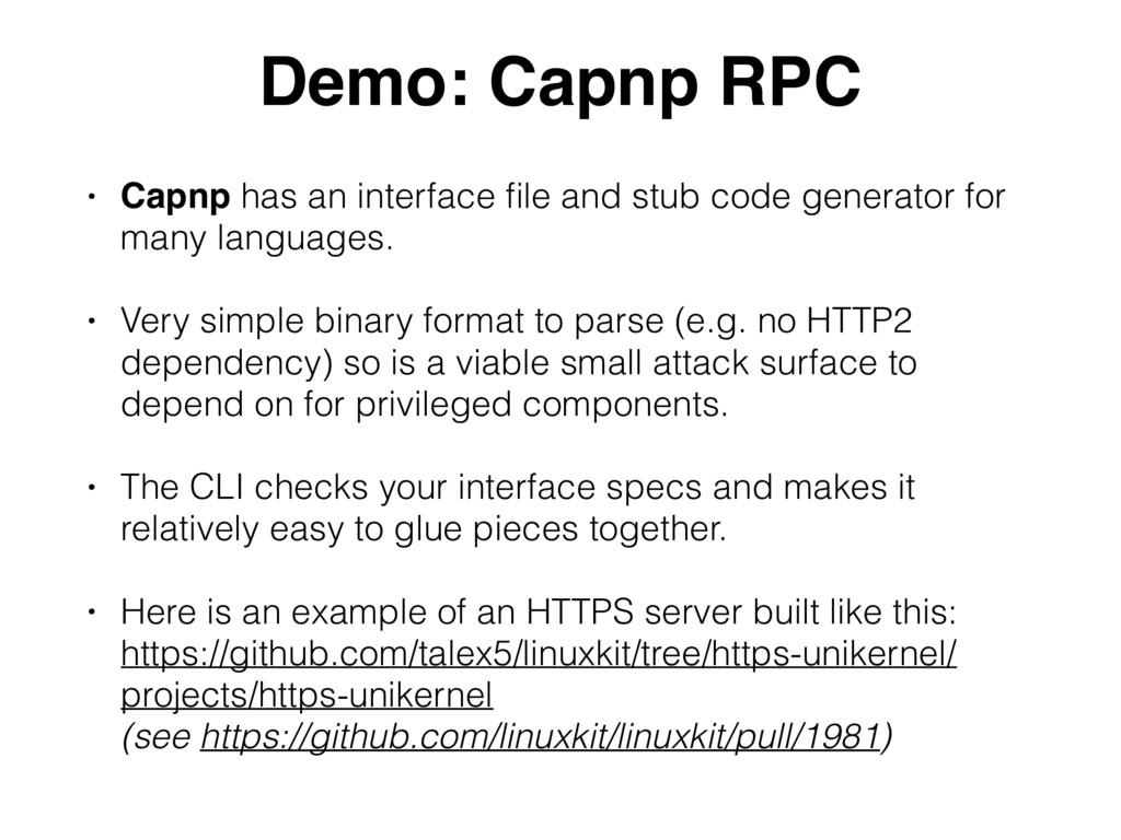 Demo: Capnp RPC • Capnp has an interface file an...