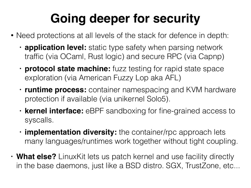 Going deeper for security • Need protections at...