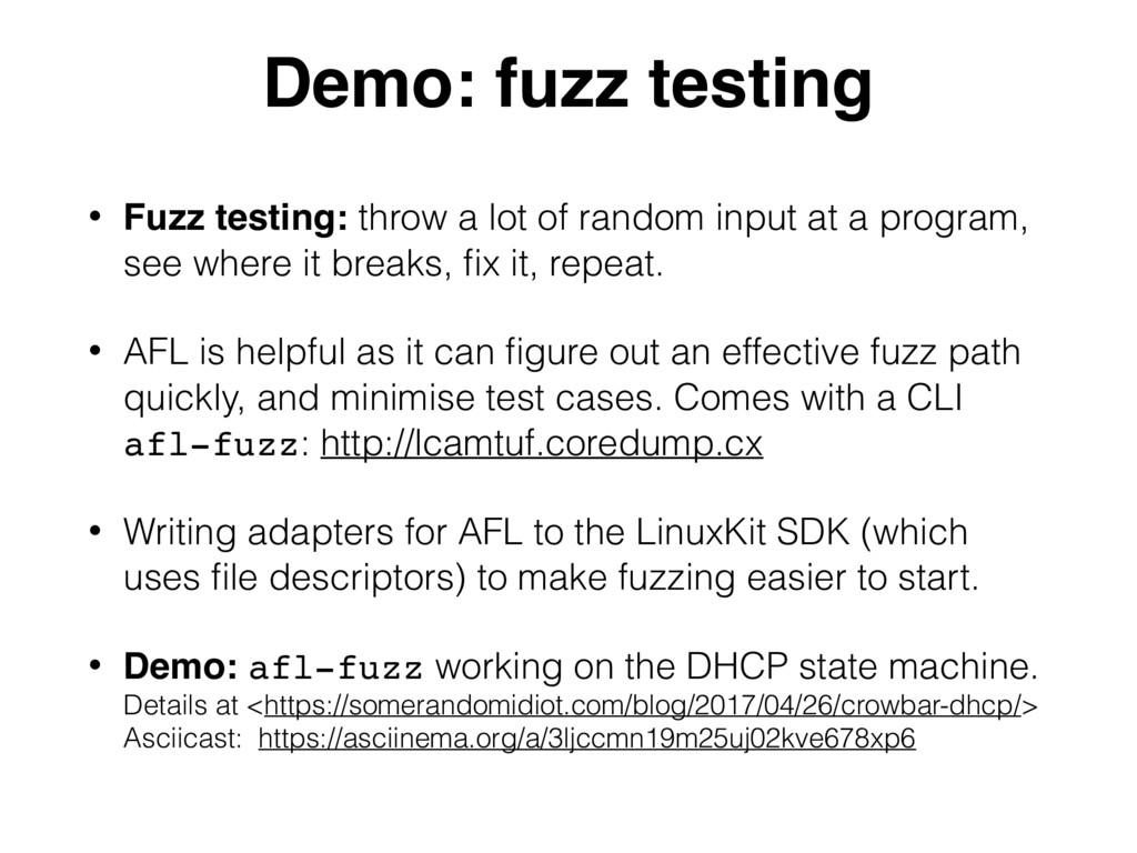 Demo: fuzz testing • Fuzz testing: throw a lot ...