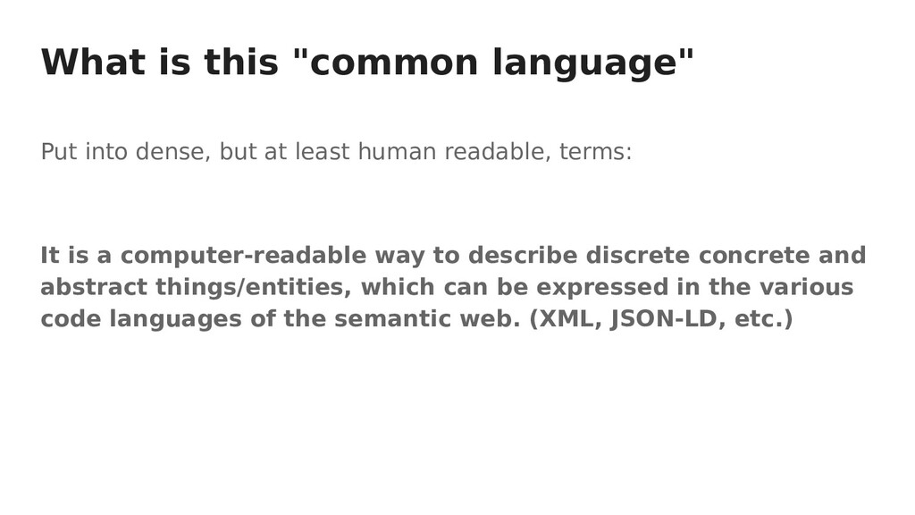 """What is this """"common language"""" Put into dense, ..."""
