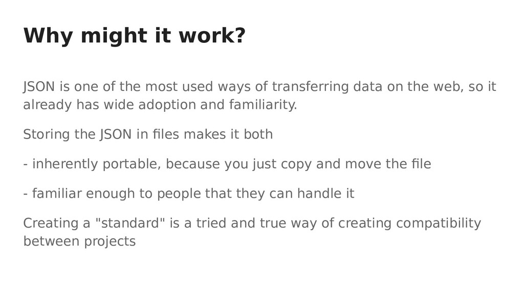 Why might it work? JSON is one of the most used...