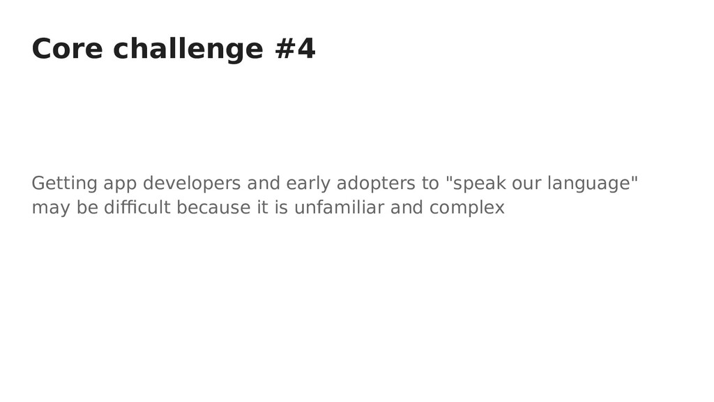 Core challenge #4 Getting app developers and ea...