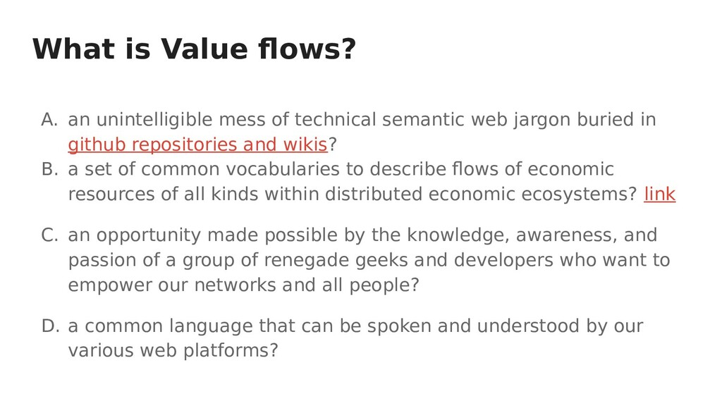 What is Value flows? A. an unintelligible mess ...