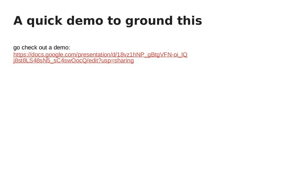 A quick demo to ground this go check out a demo...