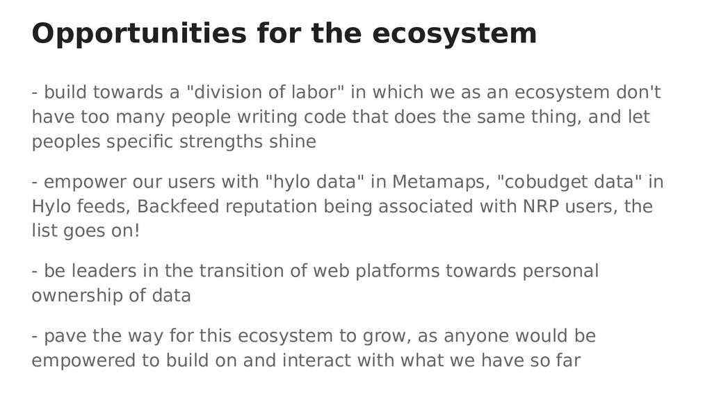 Opportunities for the ecosystem - build towards...