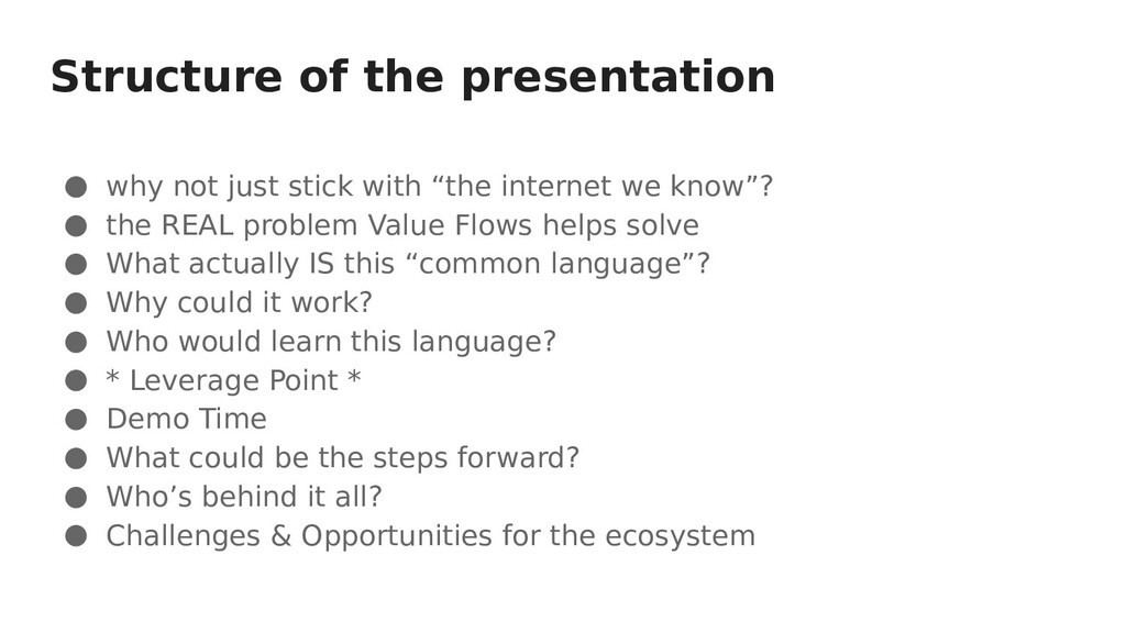 Structure of the presentation ● why not just st...