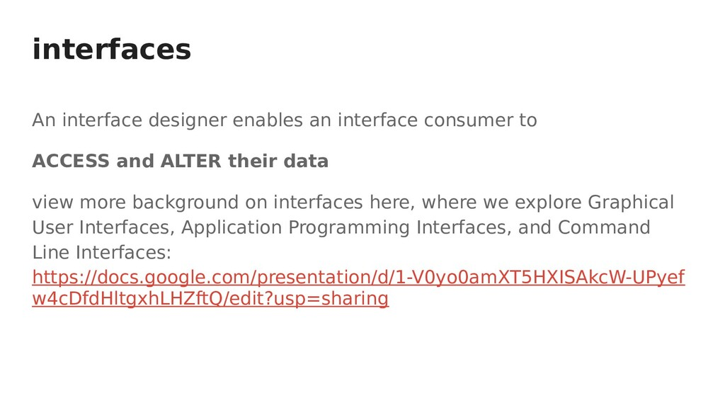 interfaces An interface designer enables an int...