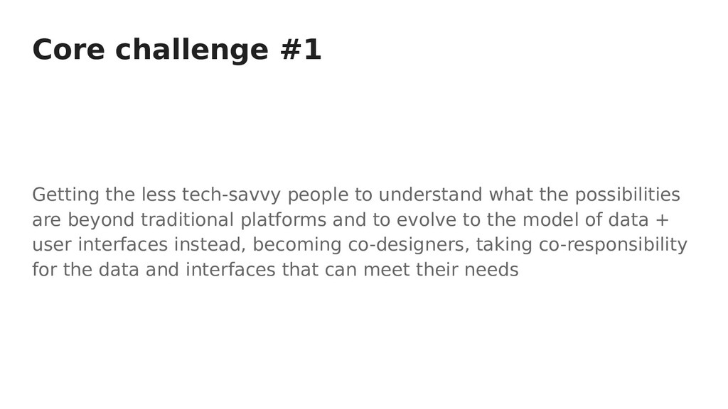 Core challenge #1 Getting the less tech-savvy p...