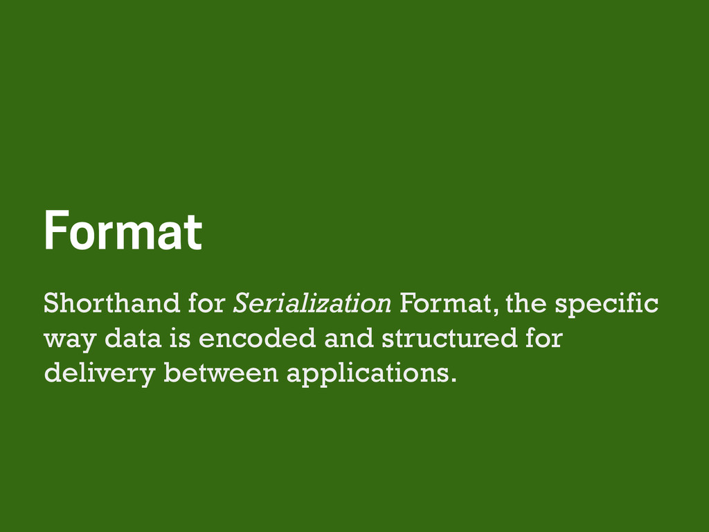 Shorthand for Serialization Format, the specifi...