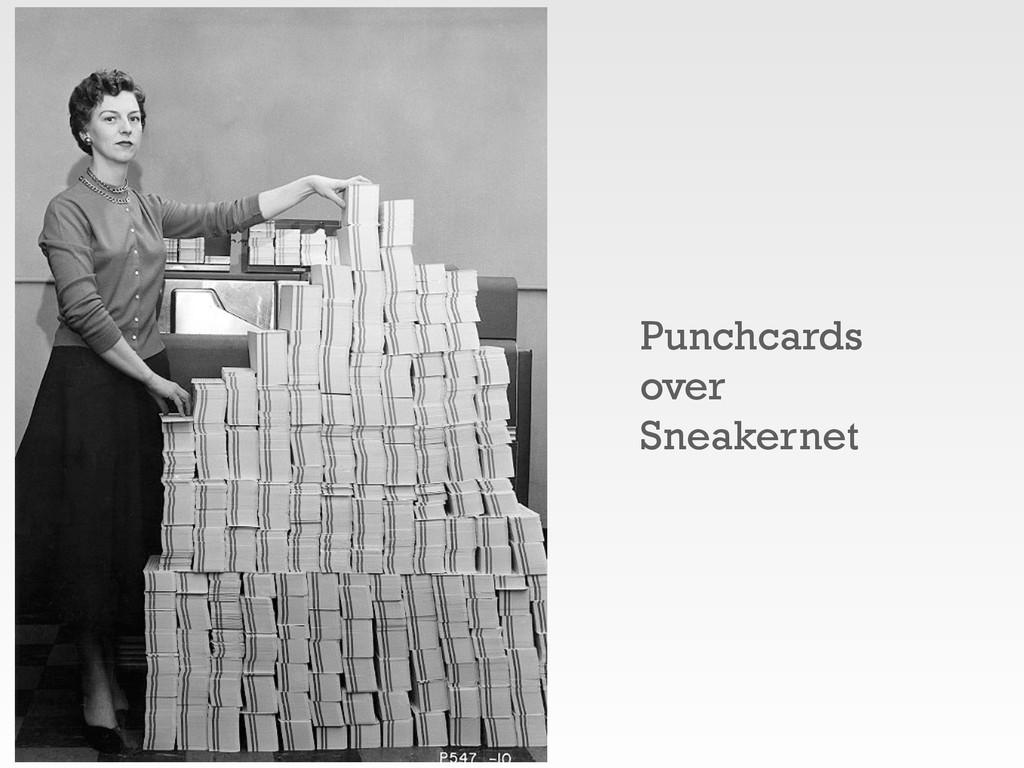 Punchcards over Sneakernet