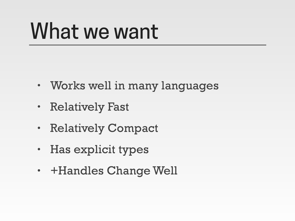 What we want • Works well in many languages • R...