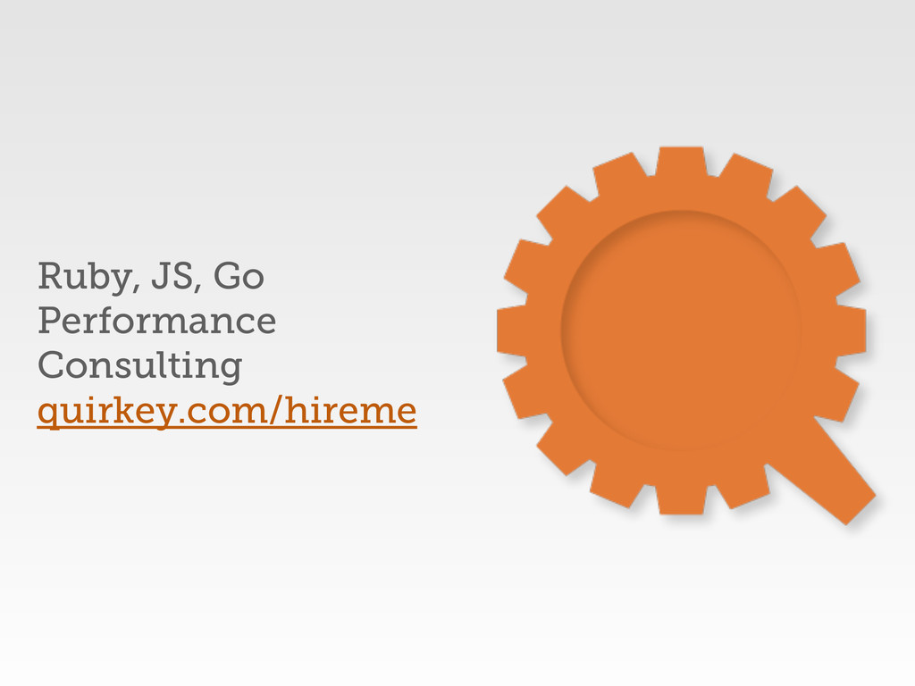 Ruby, JS, Go Performance Consulting quirkey.com...